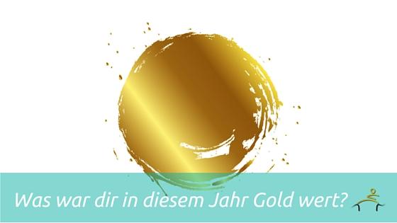 Was war dir in diesem Jahr Gold wert_