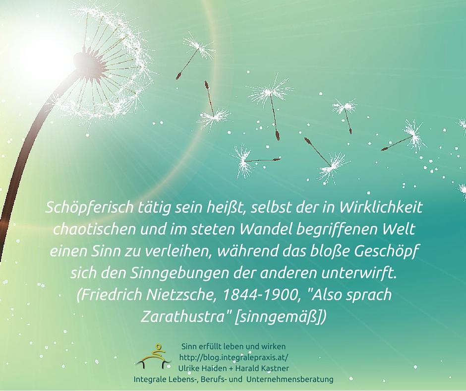 Schöpferisch tätig sein heißt_Friedrich Nietzsche